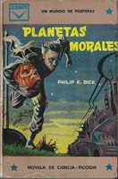 Philip K. Dick The Man Who Japed cover PLANETA MORALES
