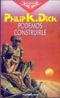 Philip K. Dick We Can Build You cover PODEMOS CONTRUIRLE