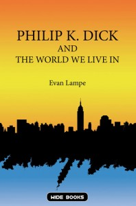 Philip K Dick and the world we live in
