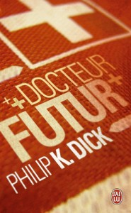 Philip K. Dick Dr Futurity
