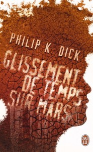 Philip K. Dick Martian Time Slip
