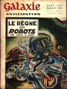 """Galaxie No 33, août 1956, """"Le règne des robots"""" philip k dick"""