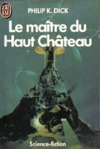 Le maitre du haut chateau_Jai_lu_1985 philip k dick