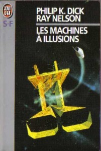Les Machines a Illusions Jai lu 1993 philip k idkc ray nelson
