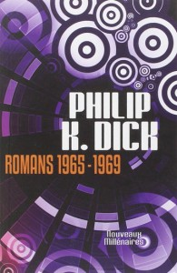 Romans 1965 1969 Philip k dick nouveaux millenairesss
