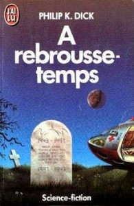 A rebrousse temps philip k dick 1985