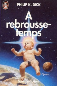 A rebrousse temps philip k dick 1992
