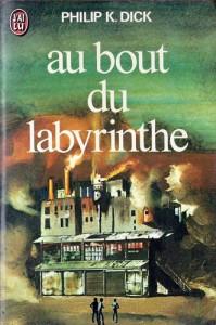 au bout du labyrinthe jai lu 1977 philip k dick
