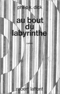 au bout du labyrinthe laffont 1972 philip k dick