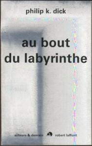 au bout du labyrinthe laffont 2009 philip k dick