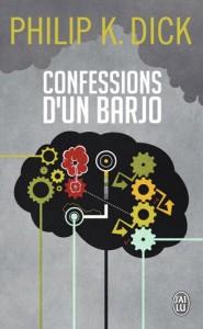 confessions dun barjo jai lu 2014 philip k dick