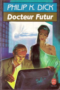 docteur futur livre de poche 1988 philip k dick