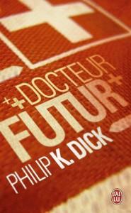 dr futur jai lu 2014 philip k dick