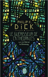 guerisseur de cathedrale + glimmung jai lu 2015 philip k dick