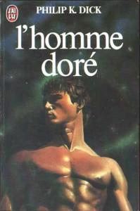 l'homme doré j'ai lu 1982 philip k dick