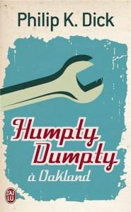 humpty dumpty a oakland jai lu 2013 philip k dick