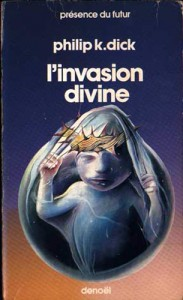 invasion divine denoel 1982 philip k dick