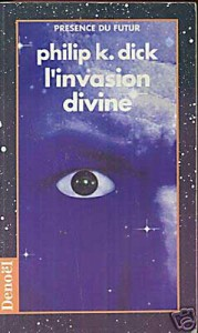 invasion divine denoel 1994 philip k dick
