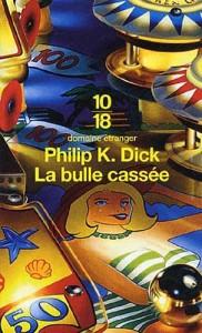 la bulle cassee UGE 2005 philip k dick