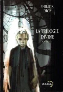 la trilogie divine denoel 2002 philip k dick