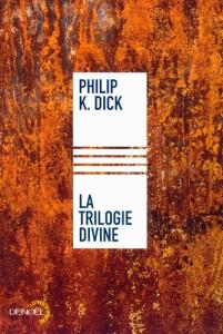 la trilogie divine denoel 2013 philip k dick