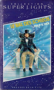 le bal des schizos presses de la cite 1985 philip k dick