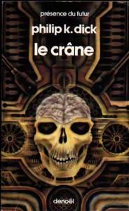 le crane denoel 1986 philip k dick