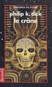 le crane denoel 1994 philip k dick
