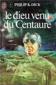 le dieu venu du centaure jai lu 1982 philip k dick