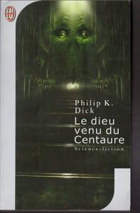 le dieu venu du centaure jai lu 2000 philip k dick