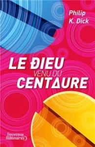 le dieu venu du centaure jai lu 2013 philip k dick