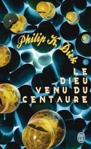 le dieu venu du centaure jai lu 2015 philip k dick
