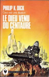 le dieu venu du centaure marabout 1977 philip k dick