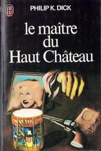 le maitre du haut chateau jai lu 1974 philip k dick