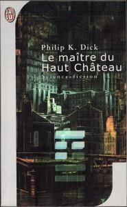 le maitre du haut chateau jai lu 2001 philip k dick