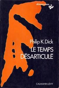 le temps desarticule calman levy 1975 philip k dick