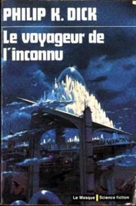 le voyageur de l'inconnu librairie des champs elysees 1974 philip k dick
