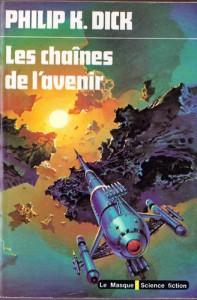 les chaines de l avenir librairie des champs elysees 1976 le masque science fiction philip k dick