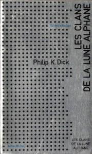 les clans de la lune alphane albin michel 1973 philip k dick