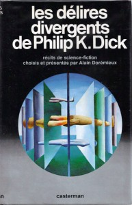 les delires divergents casterman 1979 philip k dick