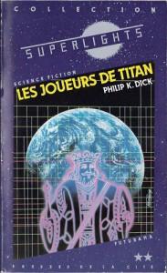les joueurs de titan presses de la cite 1985 philip k dick