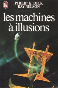 les machines a illusion jai lu 1980 philip k dick