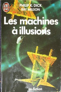 les machines a illusiosn jai lu 1990 philip k dick