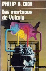 les marteaux de vulcain librairie des champs elysees 1975 philip k dick