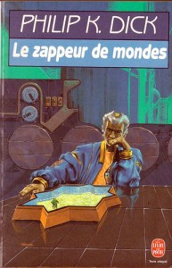 les zappeurs de mondes livre de poche 1988 philip k dick