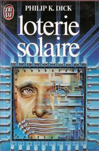 loterie solaire jai lu 1984 philip k dick