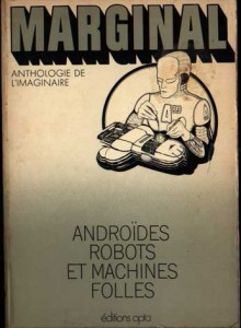 "MARGINAL No 5, septembre/octobre 1974, Androïdes, robots et machines folles, ""Autofac"", Galaxy SF ,novembre 1955) philip k dick"