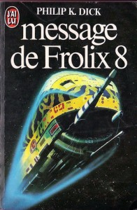 message de frolix 8 jai lu 1984 philip k dick