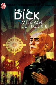 message de frolix 8 jai lu 1999 philip k dick