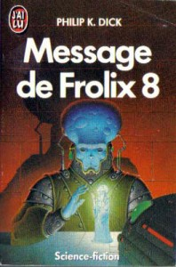 message de frolix 8 jai lu1990 philip k dick